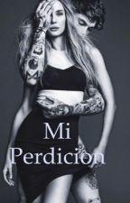 Mi perdición (EDITANDO) by fernanda-1D