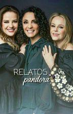 Relatos Pandora ♡ by onlypandora