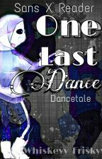 ▪One Last Dance▪ Dancetale Sans X Reader by --Queen__