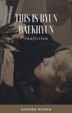 Chanbaek: This Is Byun Baekhyun by soranokonan