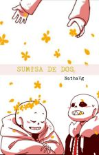 Sumisa de dos || Undertale X Underfell || by NathaVg