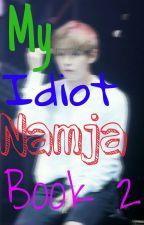 My Idiot Namja Book 2 by drasal