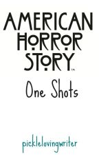 American Horror Story One Shots by picklelovingwriter
