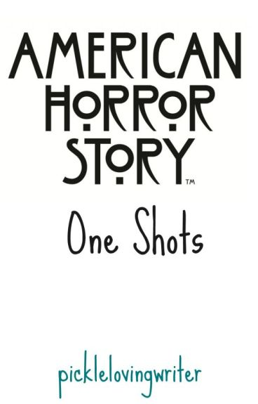 American Horror Story One Shots