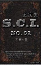 S.C.I. mê án tập - quyển II by YangyangFANCY