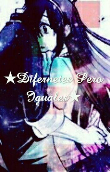★Difernetes Pero Iguales★(pausada)