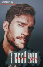 I Need You » Henry Cavill |One Shot| by -LeydsG