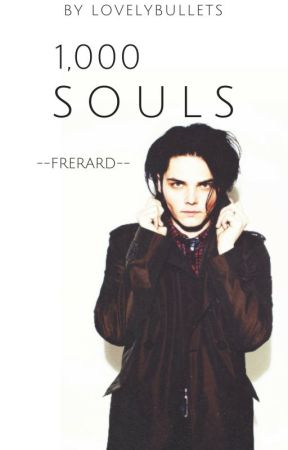 1,000 Souls || Frerard by LovelyBullets
