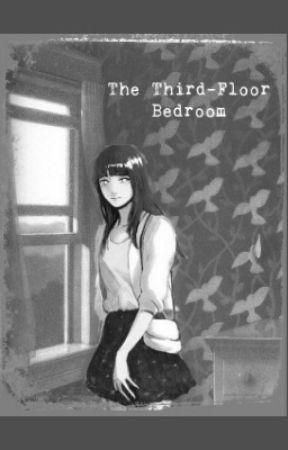 The Third Floor Bedroom The Third Story Bedroom Wattpad