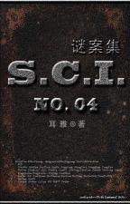 S.C.I. mê án tập - quyển IV by YangyangFANCY