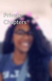 Private Chapters by TooDownToBeLying