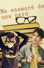 Me Enamore De Una Nerd ( Alonso villalpando Y Tu ) by FabianaHuertaSanchez