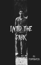 1   Into The Dark ✅  by itzofficiallykay
