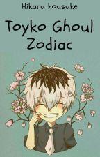 Zodiac Toyko Ghoul by Hikaru_Kousuke