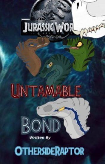 Jurassic World: Untamable Bond - Wylde Raptor - Wattpad