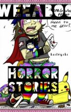 Weeaboo Horror Stories by haileychi