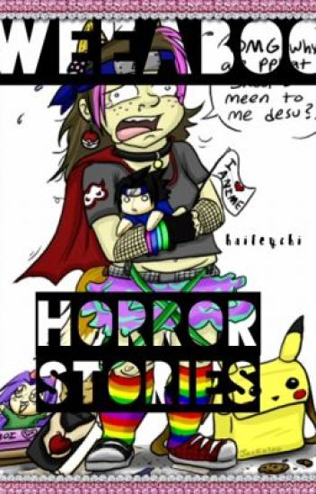 Weeaboo Horror Stories