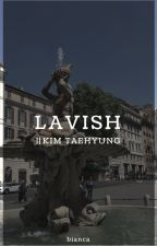 Lavish {Kim Taehyung} by chanbaeol