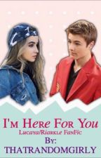 I'm Here For You-Lucaya/Riarkle by thatrandomgirly