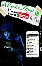 WhatsApp Youtubers & Tu »TERMINADA by xXHikari-YukiXx