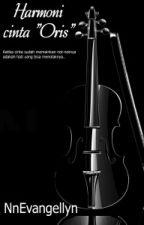 "Harmoni Cinta ""Oris"" by NnEvangellyn"