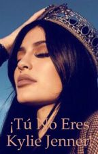 ¡Tú no eres Kylie Jenner! by kingkylie92