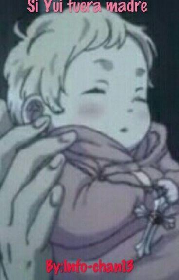 Si Yui Fuera madre
