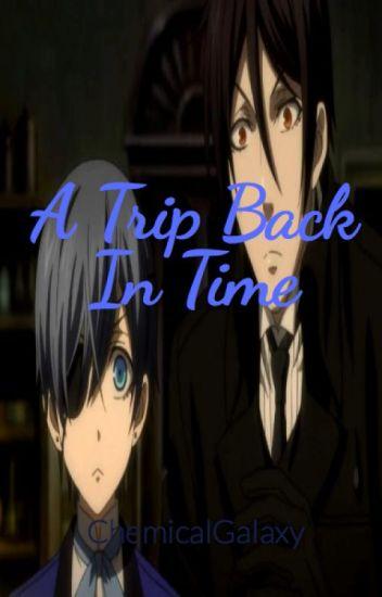 A Trip Back in Time (Black Butler X Modern!reader)