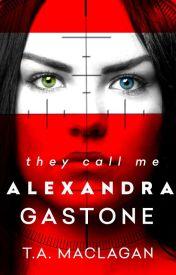 They Call Me Alexandra Gastone by tamaclagan