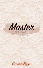 ·Master· by TheCreativeRose