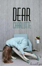 Dear Charlotte by AmazeEyes1