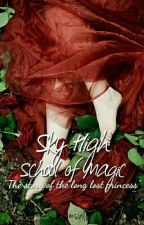 Sky High: School Of Magic [COMPLETED] Book 1 by msfantasywriterr