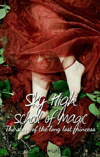Sky High: School Of Magic #Wattys2017
