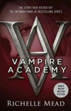Vampire Academy (Book One) by DhampirGirl123