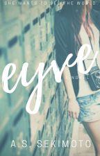 Eyve (UNDER MAJOR EDITING) by FuyuAkari107