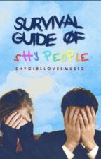 Survival guide for shy people by ShyGirlLovesMusic