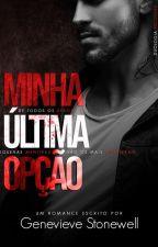Nossa Última Opção - Livro II - (EM ANDAMENTO) by julianasancao