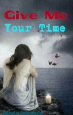 Give Me Your Time by Sazam29