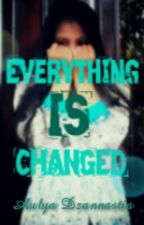 Everything Is Changed by aulyadznn_