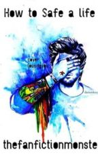 How To Save A Life [Zayn Malik] by thefanfictionmonster