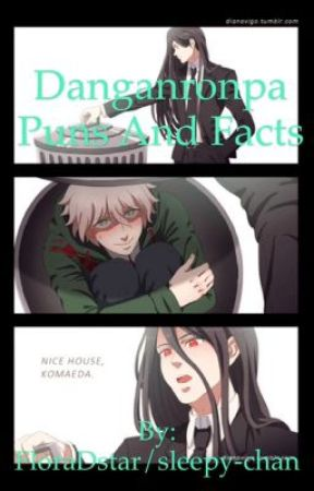 Danganronpa puns and facts by sleepy-chan