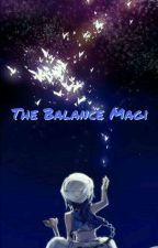 The Balance Magi  by SportsYaoiOtaku01
