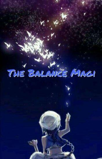 The Balance Magi [Magi! Various x reader]