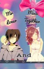 Mr Loner and Miss Together (An Anime Story) by LiaVan112