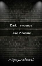 Dark Innocence, Pure Pleasure by miyazanokaori