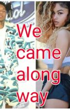 We Came ALong Way(Swae Lee Love Story) by brelee25
