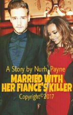 Married With Her Fiance's Killer by NurhAries12