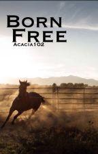 Born Free by Acacia102