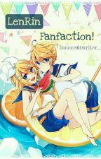 LenRin Fanfiction! by Innocentwriter_