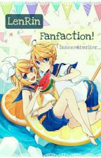 LenRin Fanfiction! by Innocentwriter_